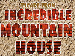 Escape From Incredible Mountain House